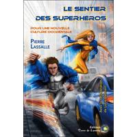 Le Sentier des Superhéros - Pierre Lassalle