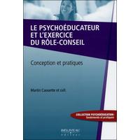 Le Psychoéducateur et l'Exercice du Rôle-conseil - Martin Caouette