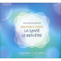 Demandez à Deepak - La Santé et le Bien-être - Deepak Chopra