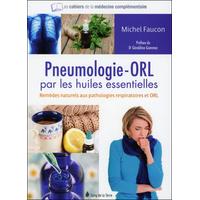 La Pneumologie - ORL Par Les Huiles Essentielles - Michel Faucon