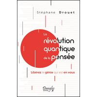 La Révolution Quantique de la Pensée - Stéphane Drouet