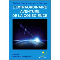 L'Extraordinaire Aventure de la Conscience - Jérôme Bourgine & Alain Brêthes