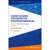 Carnet de Bord d'un Expert en Stratégies Mentales T1 - Michel Wozniak