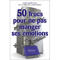 50 Trucs Pour ne pas Manger ses Emotions - Susan Albers