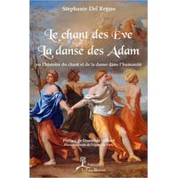 Le Chant des Eve - La Danse des Adam - Stéphanie Del Regno