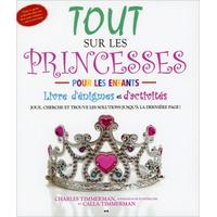 Tout sur les Princesses - Charles & Calla Timmerman