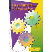 La Créativité... à l'Ordre du Jour - Paul Cusson