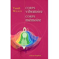 Corps Vibratoire - Corps Mémoire - Yseult Welsch