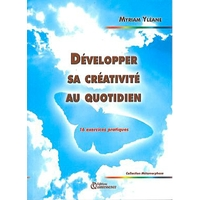 Développer sa Créativité au Quotidien - Myriam Yléane