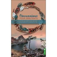 Chamanisme Pour Débutants - James Endredy