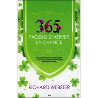 365 Façons d'Attirer la Chance - Richard Webster