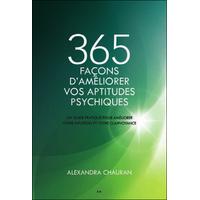 365 Façons d'Améliorer vos Aptitudes Psychiques - Alexandra Chauran