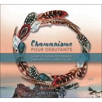 Chamanisme Pour Débutants - Livre Audio - James Endredy
