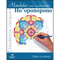 Mandalas Pour Expérimenter... Ho'oponopono - Claudette Jacques