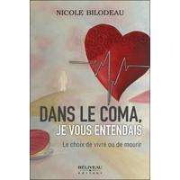 Dans le Coma, Je Vous Entendais - Nicole Bilodeau