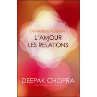 Demandez à Deepak - L'Amour et les Relations - Deepak Chopra