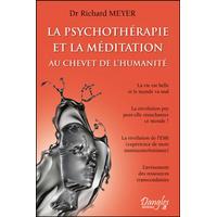 La Psychothérapie et la Méditation au Chevet de l'Humanité - Dr. Richard Meyer