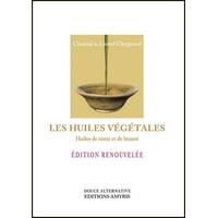 Les Huiles Végétales - Huiles de Santé et de Beauté - Chantal & Lionel Clergeaud