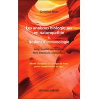 Les Analyses Biologiques en Naturopathie & Notions d'Immunologie - Christian Brun