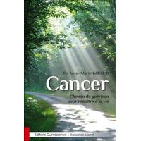 Cancer - Chemin de Guérison Pour Renaître à la Vie - Dr. Anne-Marie Giraud