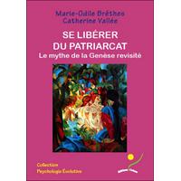 Se Libérer du Patriarcat - Marie-Odile Brêthes & Catherine Vallée