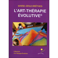 L'Art-Thérapie Evolutive - Marie-Odile Brêthes