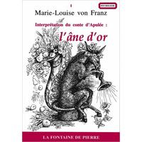 Interprétation du Conte d'Apulée : L'Âne d'Or - Marie-Louise von Franz
