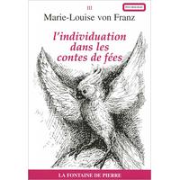 L'Individuation Dans les Contes de Fées - Marie-Louise von Franz