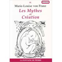 Les Mythes de Création - Marie-Louise von Franz