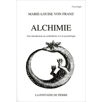 Alchimie - Une Introduction au Symbolisme et à la Psychologie - Marie-Louise von Franz