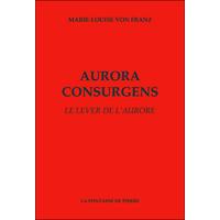 Aurora Consurgens - Le Lever de l'Aurore - Marie-Louise von Franz