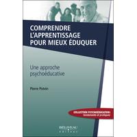Comprendre l'Apprentissage Pour Mieux Eduquer - Pierre Potvin