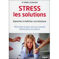 Stress, les Solutions - Dr. Daniel Gloaguen