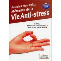Mémento de la Vie Anti-stress - Pascale Polizzi & Marc Polizzi