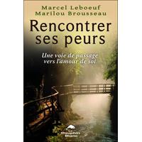 Rencontrer ses Peurs - Marcel Leboeuf & Marilou Brousseau
