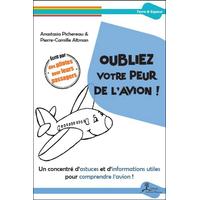 Oubliez Votre Peur de l'Avion !  A.Pichereau & Pierre-Camille Altman