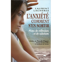 L'Anxiété - Comment s'en Sortir - Laurent Lacherez