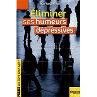 Eliminer ses Humeurs Dépressives - Jean-Yves Bellego