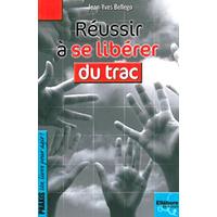 Réussir à se Libérer du Trac - Jean-Yves Bellego