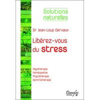 Libérez-Vous du Stress - Dr. Jean-Loup Dervaux