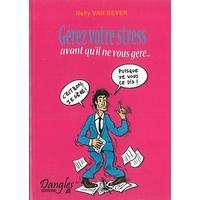 Gérez Votre Stress - Nelly Van Bever