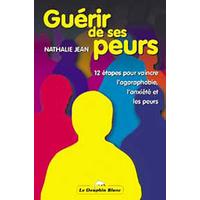 Guérir de ses Peurs - 12 Etapes - Nathalie Jean