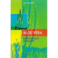 Aloe Vera Remède Naturel de Légende - Alasdair Barcroft