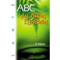 ABC des Huiles Essentielles - Thierry Dr Telphon