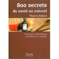 800 Secrets de Santé au Naturel - Thierry Robert