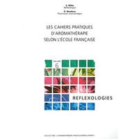 Cahiers Pratiques d' Aromathérapie : Réflexologies - Baudoux .