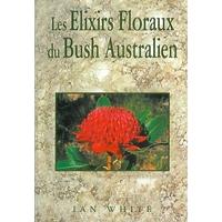 Les Élixirs Floraux de Bush Australien - Ian White
