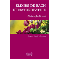 Elixirs de Bach et Naturopathie - Christophe Drezet