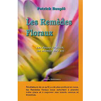 Les Remèdes Floraux - Fleurs de Bach - Patrick Bauplé