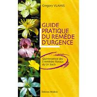 Guide Pratique du Remède d' Urgence - Gregory Vlamis